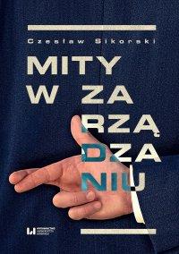 Mity w zarządzaniu - Czesław Sikorski