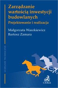 Zarządzanie wartością inwestycji budowlanych. Projektowanie i realizacja - Małgorzata Waszkiewicz