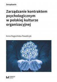 Zarządzanie kontraktem psychologicznym w polskiej kulturze organizacyjnej - Anna Rogozińska-Pawełczyk