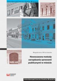 Nowoczesne metody zarządzania sprawami publicznymi w mieście - Magdalena Wiśniewska.