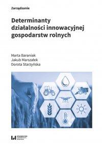 Determinanty działalności innowacyjnej gospodarstw rolnych - Marta Baraniak