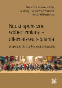 Nauki społeczne wobec zmiany - alternatywa scalania - Anna Wiłkomirska