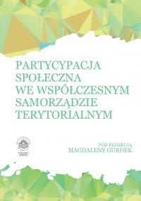 Partycypacja społeczna we współczesnym samorządzie terytorialnym - Opracowanie zbiorowe