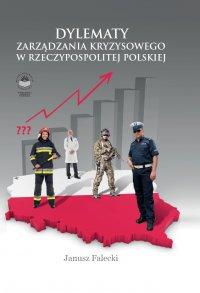 Dylematy zarządzania kryzysowego w Rzeczypospolitej Polskiej - Janusz Falecki
