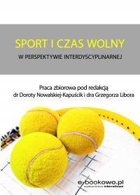 Sport i czas wolny w perspektywie interdyscyplinarnej - Grzegorz Libor