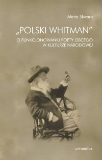 """Polski Whitman"" - Marta Skwara"