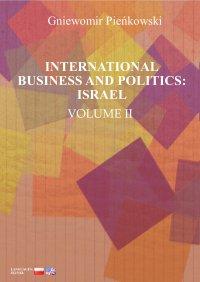 International Business and Politics. Volume II: Israel - Gniewomir Pieńkowski