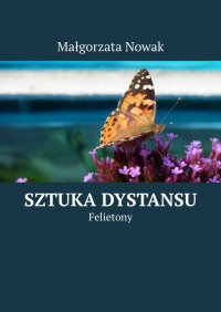 Sztuka dystansu - Małgorzata Nowak