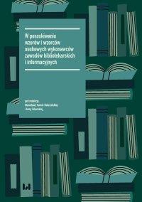 W poszukiwaniu wzorów i wzorców osobowych wykonawców zawodów bibliotekarskich i informacyjnych - Stanisława Kurek-Kokocińska
