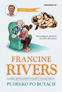 Pudełko po butach Opowieść nie tylko dla dzieci - Francine Rivers - Francine Rivers