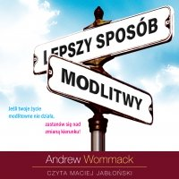 Lepszy sposób modlitwy - Andrew Wommack