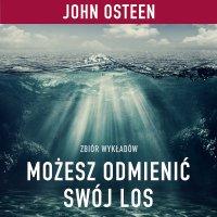 Możesz odmienić swój los - John Osteen