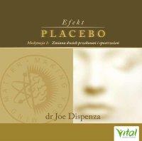Efekt placebo - medytacja 1. Zmiana dwóch przekonań i spostrzeżeń - Joe Dispenza