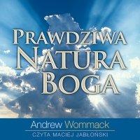 Prawdziwa Natura Boga - Andrew Wommack