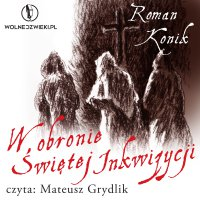 W obronie Świętej Inkwizycji - Roman Konik