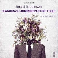 Kwiatuszki administracyjne i inne - Sławoj Składkowski
