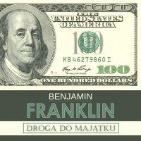 Droga do majątku i inne pisma - Benjamin Franklin
