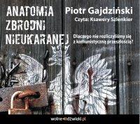 Anatomia Zbrodni Nieukaranej - Piotr Gajdziński
