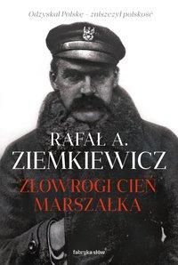 Złowrogi cień Marszałka - Rafał A. Ziemkiewicz