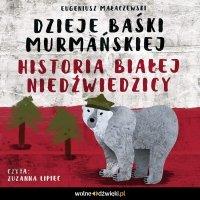 Dzieje Baśki Murmańskiej - Eugeniusz Małaczewski