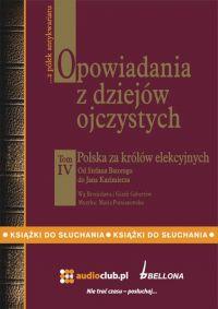 Opowiadania z dziejów ojczystych, tom IV – Polska za królów elekcyjnych - Bronisław Gebert