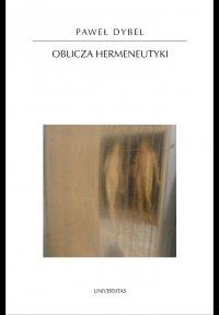 Oblicza hermeneutyki - Paweł Dybel