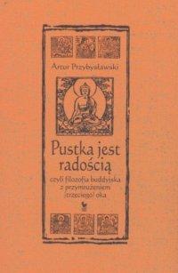 Pustka jest radością - Artur Przybysławski