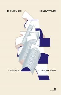 Kapitalizm i schizofrenia II : Tysiąc plateau - Opracowanie zbiorowe , Gilles Deleuze
