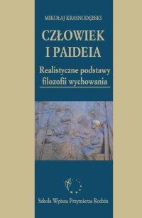 Człowiek i paideia. Realistyczne podstawy filozofii wychowania - Mikołaj Krasnodębski