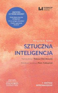 Sztuczna inteligencja. Jej natura i przyszłość - Tomasz Sieczkowski, Margaret A. Boden