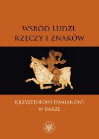 Wśród ludzi, rzeczy i znaków - Paweł Rodak