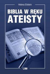 Biblia w ręku ateisty - Helena Eilstein