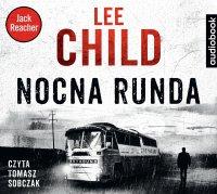 Jack Reacher. Nocna runda - Lee Child