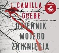 Dziennik mojego zniknięcia - Camilla Grebe