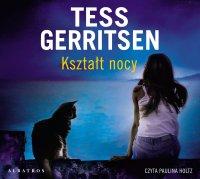 Kształt nocy - Tess Gerritsen, Paulina Holtz