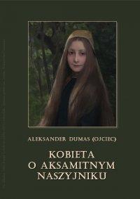 Kobieta o aksamitnym naszyjniku - Aleksander Dumas