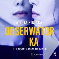 Obserwatorka - Alicja Sinicka
