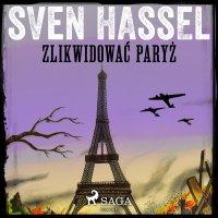 Zlikwidować Paryż - Sven Hassel