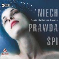 Niech prawda śpi - Alicja Masłowska – Burnos