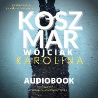Koszmar - Karolina Wójciak