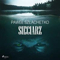 Sieciarz - Paweł Szlachetko