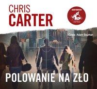 Polowanie na zło - Chris Carter