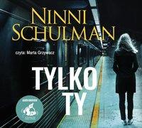 Tylko ty - Ninni Schulman