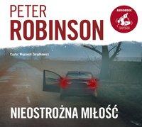 Nieostrożna miłość - Peter Robinson