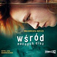 Wśród nocnych Cisz - Małgorzata Hayles