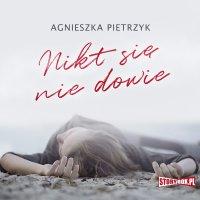 Nikt się nie dowie - Agnieszka Pietrzyk