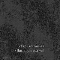 Głucha przestrzeń - Stefan Grabiński