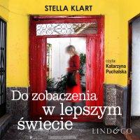Do zobaczenia w lepszym świecie - Stella Klart