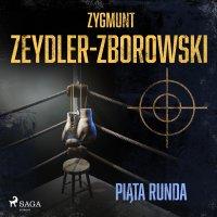 Piąta runda - Zygmunt Zeydler-Zborowski