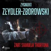 Żart Samuela Thortona - Zygmunt Zeydler-Zborowski